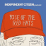 E2: Rise of the Red Hats | Independent Citizen Podcast