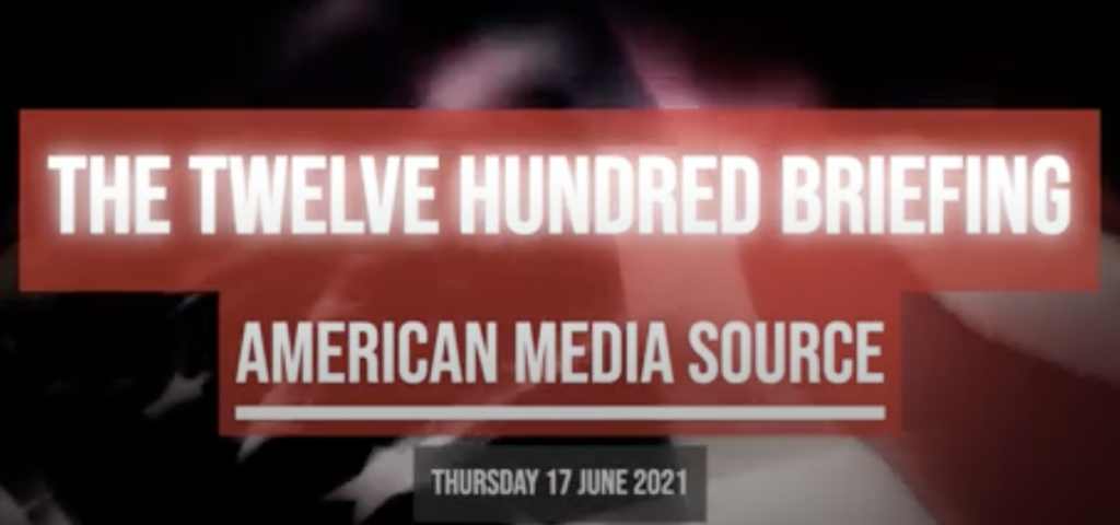 Twelve Hundred Briefing: June 17, 2021